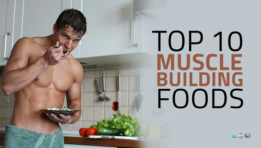 10 Best Muscle-Building Foods