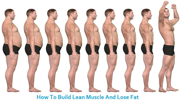 How To Build Lean Muscle And Lose Fat